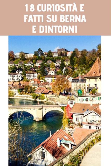 18 curiosità e fatti su Berna e dintorni